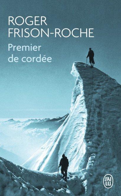 Premier de cordée - Roger Frison Roche