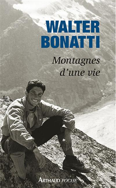 Montagnes d'une vie - Walter Bonatti